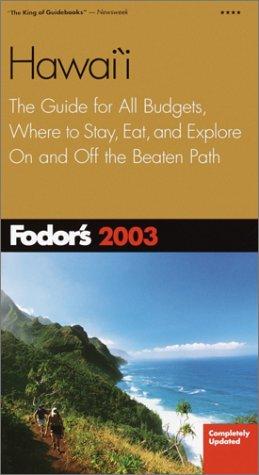 Fodors Hawaii 2003 Fodors Travel Publications Inc.