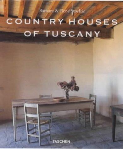 Country Houses of Tuscany Barbara Stoeltie