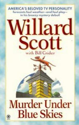 Murder Under Blue Skies (Stanley Waters, #1) Willard Scott
