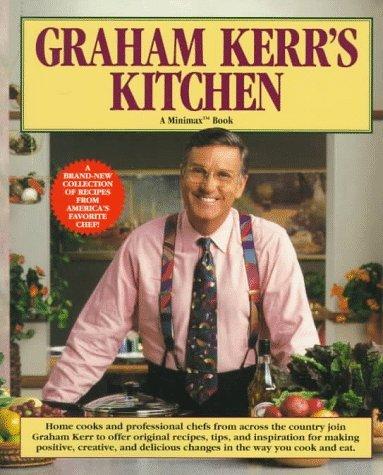 Graham Kerrs Kitchen  by  Graham Kerr