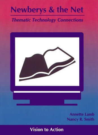 Newberys & The Net: Thematic Technology Connections  by  Annette Lamb