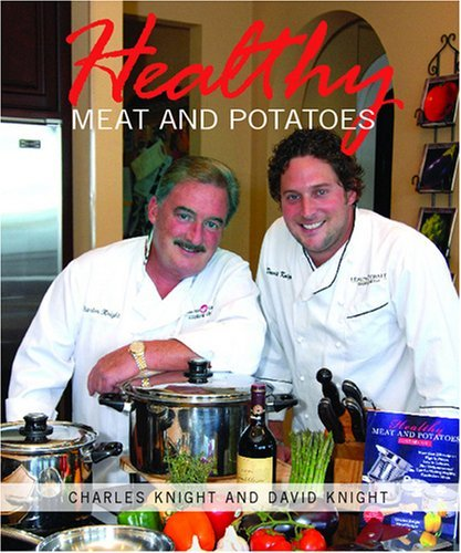 Healthy Meat and Potatoes for Waterless Cookware  by  Charles Knight