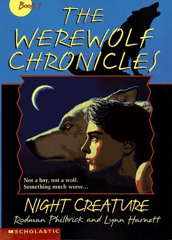 Night Creature (Werewolf Chronicles, #1)  by  Rodman Philbrick