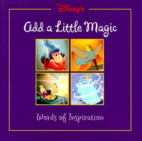 Disneys Add a Little Magic: Words of Inspiration  by  Catherine Hapka