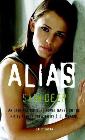 Alias:  Skin Deep (Prequel Series #11)  by  Catherine Hapka