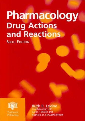 Pharmacology: Drug Actions And Reactions  by  Ruth R. Levine