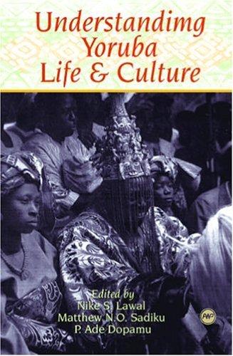 Understanding Yoruba Life and Culture Nike S. Lawal