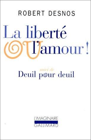 La Liberté ou lamour  by  Robert Desnos