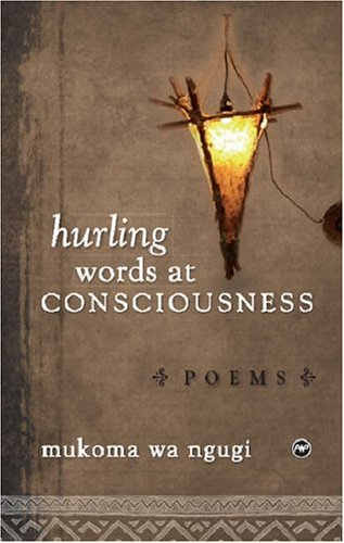 Hurling Words at Consciousness: Poems Mmukoma