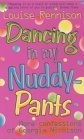 Dancing In My Nuddy Pants: More Confessions Of Georgia Nicolson  by  Louise Rennison