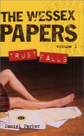 Trust Falls (The Wessex Papers, #1)  by  Daniel Parker