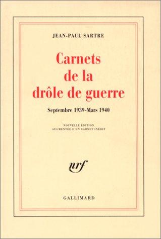 Carnets de la drôle de guerre: Septembre 1939-mars 1940 Jean-Paul Sartre