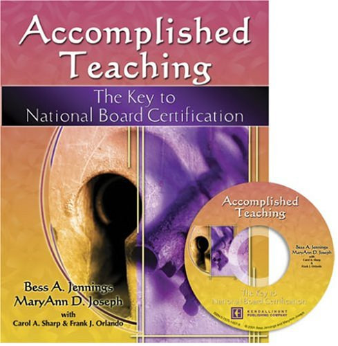 Accomplished Teaching: The Key To National Board Certification: The Key To National Board Certification  by  Bess Jennings