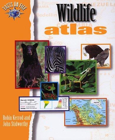 Facts On File Wildlife Atlas  by  Robin Kerrod
