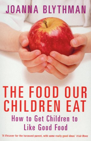 The Food Our Children Eat  by  Joanna Blythman