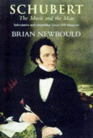 Schubert: The Music And The Man Brian Newbould