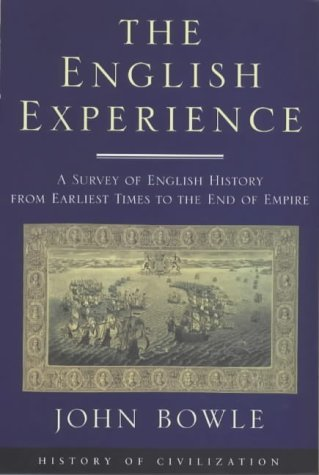 Phoenix: The English Experience: A Survey of English History From Earliest Times to the End of Empire John Bowle