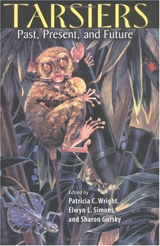 Tarsiers: Past, Present, and Future  by  Patricia Chapple Wright