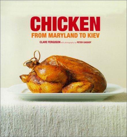 Chicken: From Maryland To Kiev Clare Ferguson