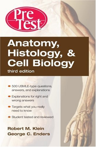 Anatomy, Histology And Cell Biology: Pre Test Self Assessment And Review  by  Robert M. Klein