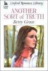 Another Sort of Truth  by  Betty Grass
