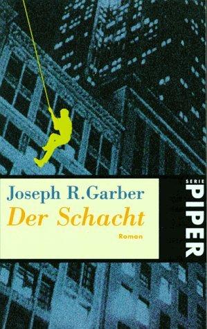 Der Schacht Joseph R. Garber