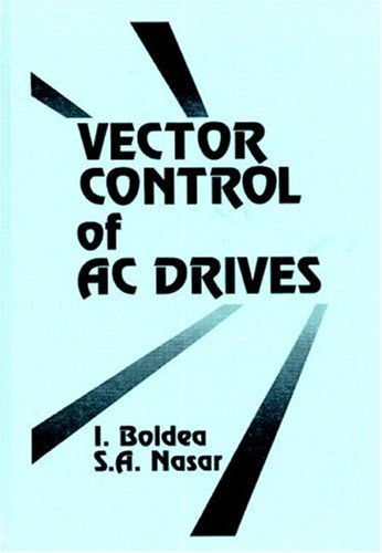 Vector Control of AC Drives  by  I. Boldea