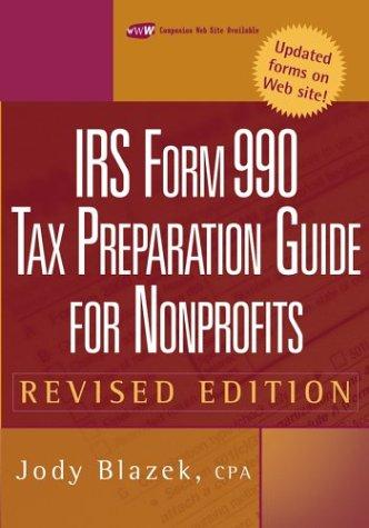 IRS Form 990: Tax Preparation Guide for Nonprofits  by  Jody Blazek