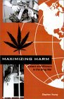 Maximizing Harm: Losers And Winners In The Drug War Stephen Young