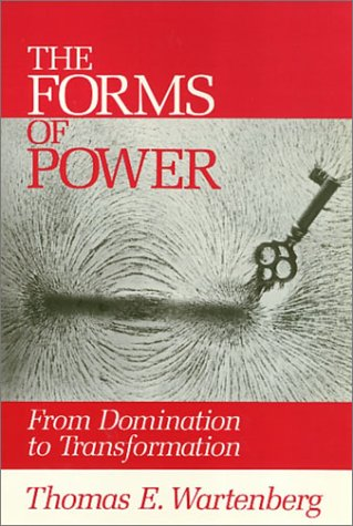 Forms Of Power: From Domination to Transformation  by  Thomas E. Wartenberg