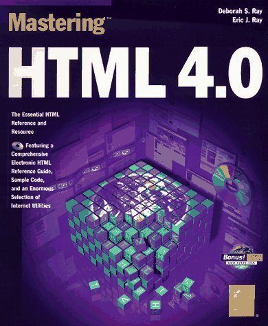 Mastering HTML [With Includes an Easy to Use Version of HTML Ref...] E. Ray