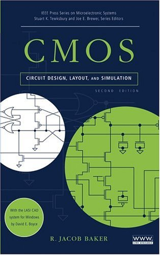 CMOS Circuit Design, Layout, and Simulation  by  R. Jacob Baker