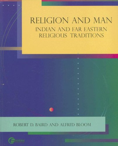 Religion and Man: Indian and Far Eastern Religious Traditions  by  Robert D. Baird