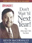 Dont Wait Til Next Year!: The After-April 15th Tax Book Kevin McCormally