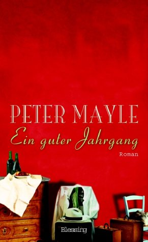 Ein Guter Jahrgang  by  Peter Mayle