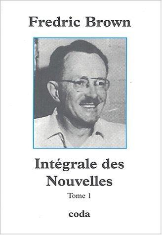 Intégrale Des Nouvelles Tome 1  by  Fredric Brown