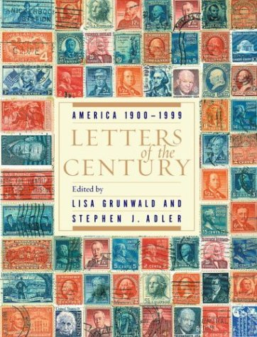 Letters of the Century: America 1900-1999  by  Stephen J. Adler