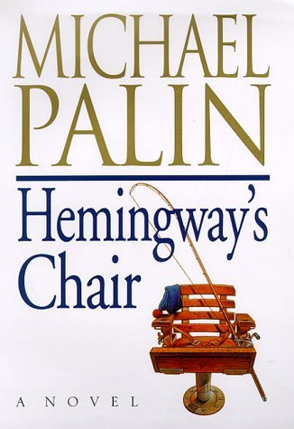 Hemingways Chair Michael Palin