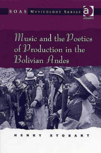 Music and the Poetics of Production in the Bolivian Andes Henry Stobart