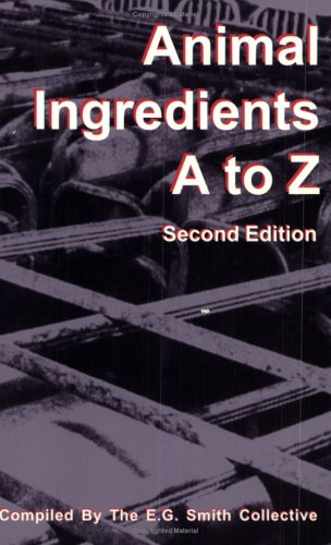 Animal Ingredients A To Z  by  E.G. Smith Collective