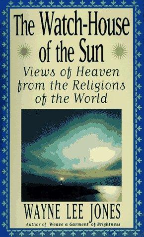 The Watch-House of the Sun  by  Wayne Lee Jones