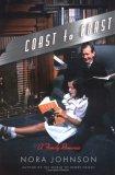 Coast to Coast: A Family Romance Nora Johnson