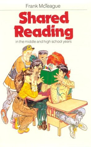 Shared Reading In The Middle And High School Years  by  Frank McTeague