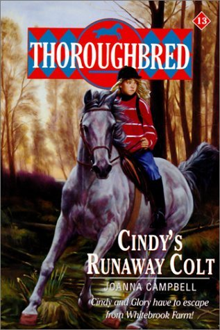 Cindys Runaway Colt (Thoroughbred, #13)  by  Joanna Campbell