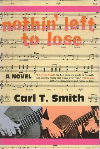 Nothin Left To Lose Carl T. Smith