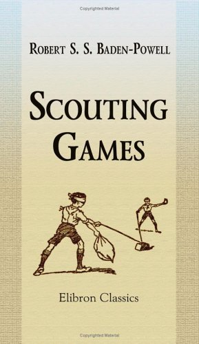 Scouting Games  by  Robert Baden-Powell
