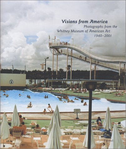 Visions From America: Photographs From The Whitney Museum Of American Art, 1940 2001 Whitney Museum of American Art