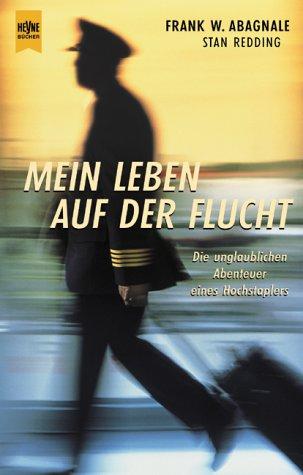 Mein Leben Auf Der Flucht  by  Frank W. Abagnale