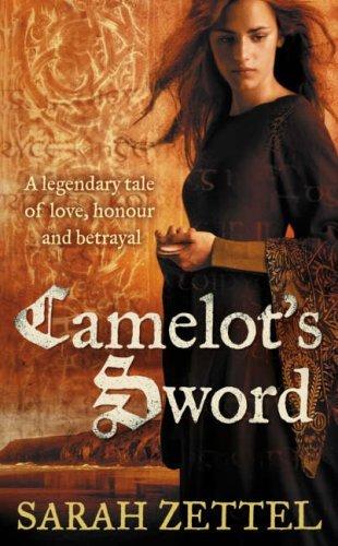 Camelots Sword (The Paths to Camelot, #3) Sarah Zettel