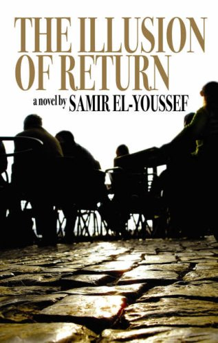 The Illusion of Return  by  Samir El-Youssef